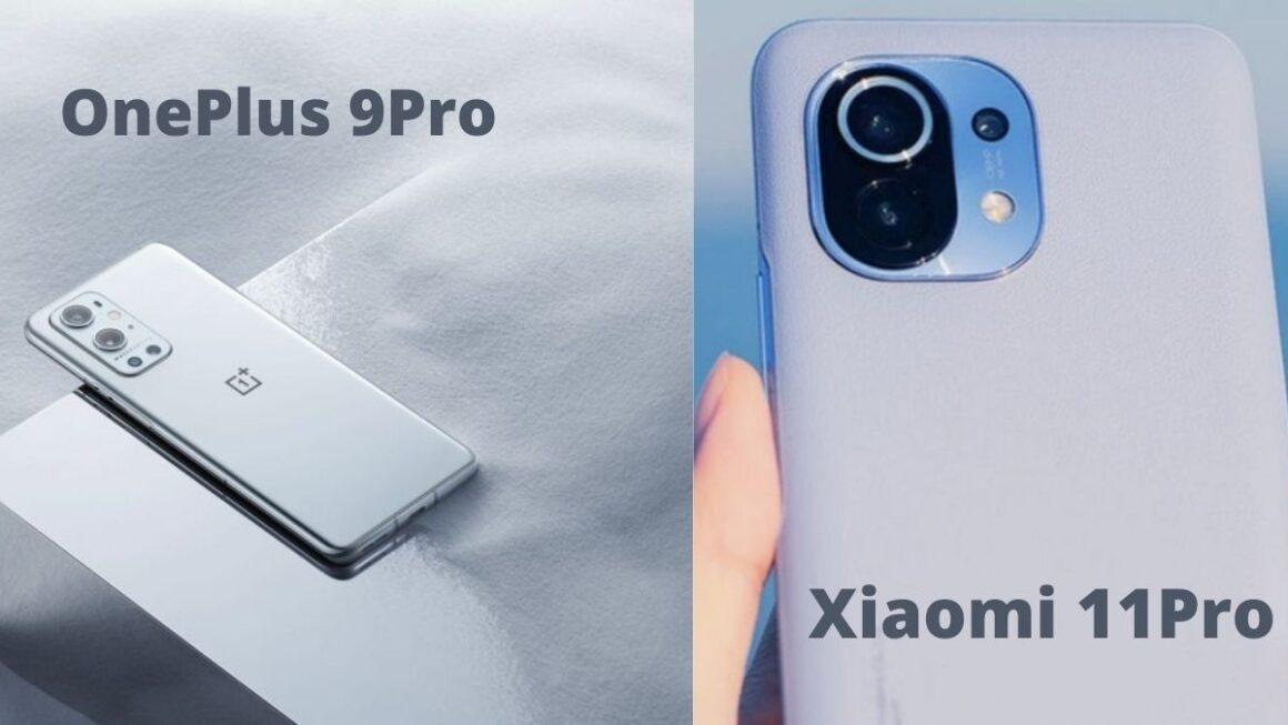 OnePlus 9Pro and Xiaomi 11Pro