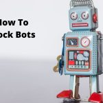 How To Block Bots From Affecting Your Website