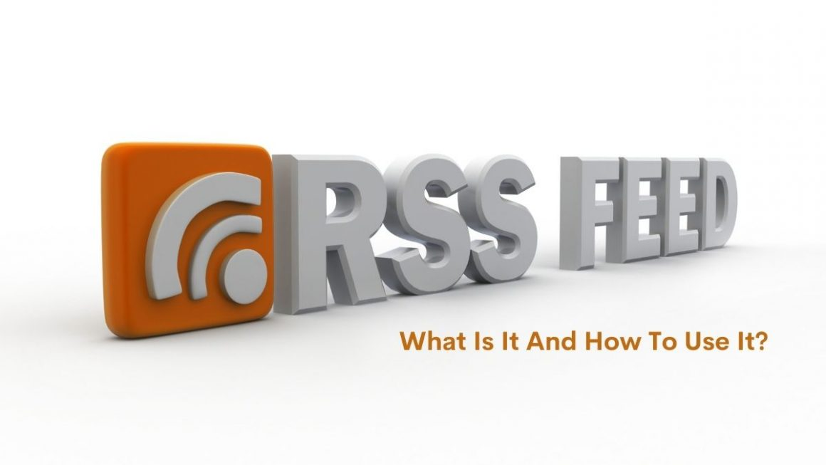 RSS feed Explained. What Is It And How To Use It?